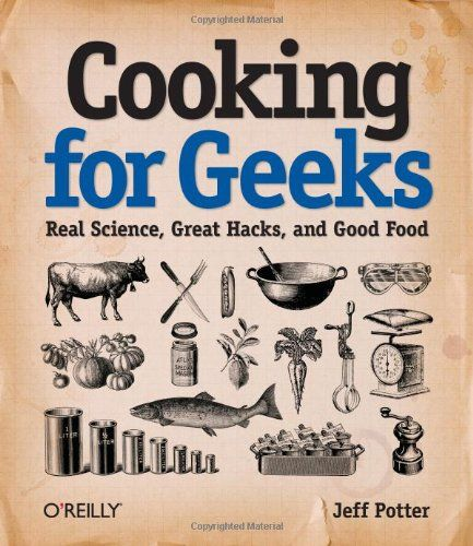 Cooking for Geeks for those moving out. Graduation gifts for guys