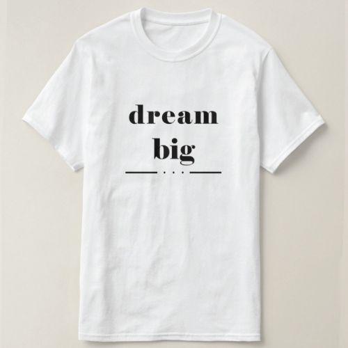 Dream Big T Shirt   graduation gifts for guys   graduation gifts for boyfriend