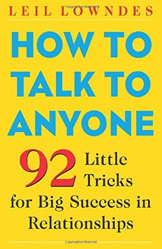 How to Talk to Anyone: 92 Little Tricks for Big Success in Relationships (Grad S...