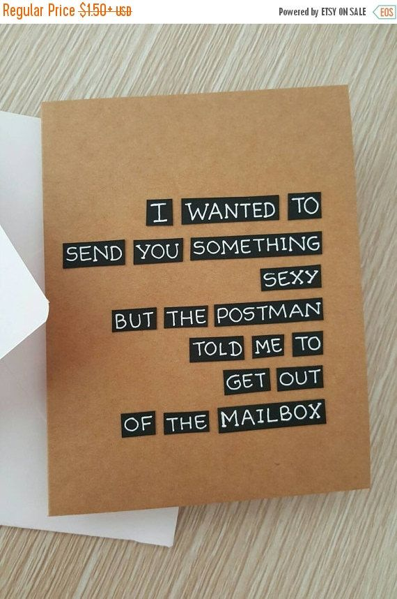 One Birthday Card That Reads I WANTED TO SEND YOU SOMETHING SEXY BUT THE POSTMAN