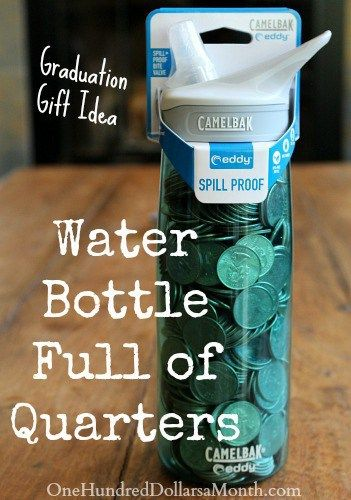 10 awesome graduation gift ideas! A water bottle filled with quarters for laundr...