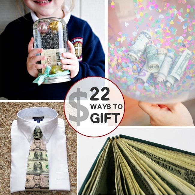 22 Creative Money Gift Ideas - simple and smart ways to gift money in a fun way!...