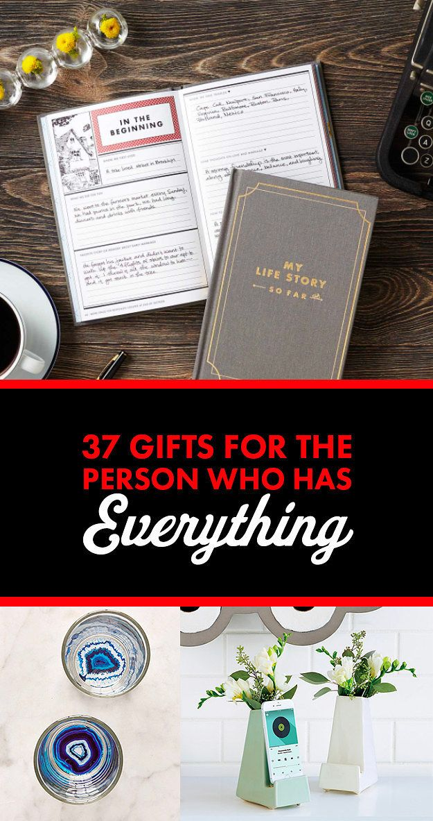 37 Gifts For The Person Who Has Everything