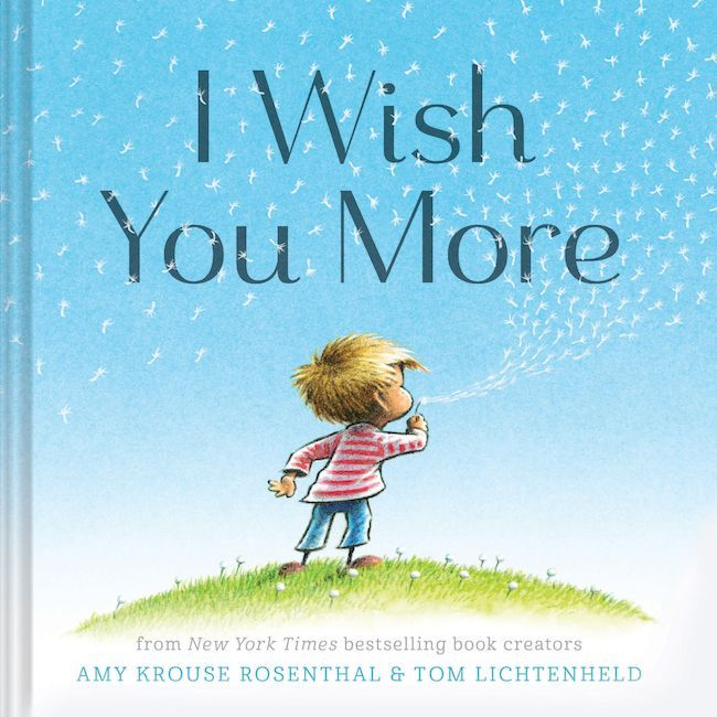 Books for graduation gifts: I Wish You More by Amy Krouse Rosenthal and Tom Lich...