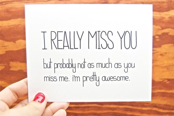 Funny I Miss You Card - I Really Miss You, But Probably Not as Much as You Miss ...