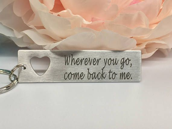 Wherever you go, come back to me, Personalized Keychain, Custom keychain, Gift f...