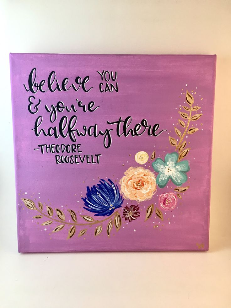 Believe You Can & You're Halfway There Canvas Quote Hand Lettered Painting -...
