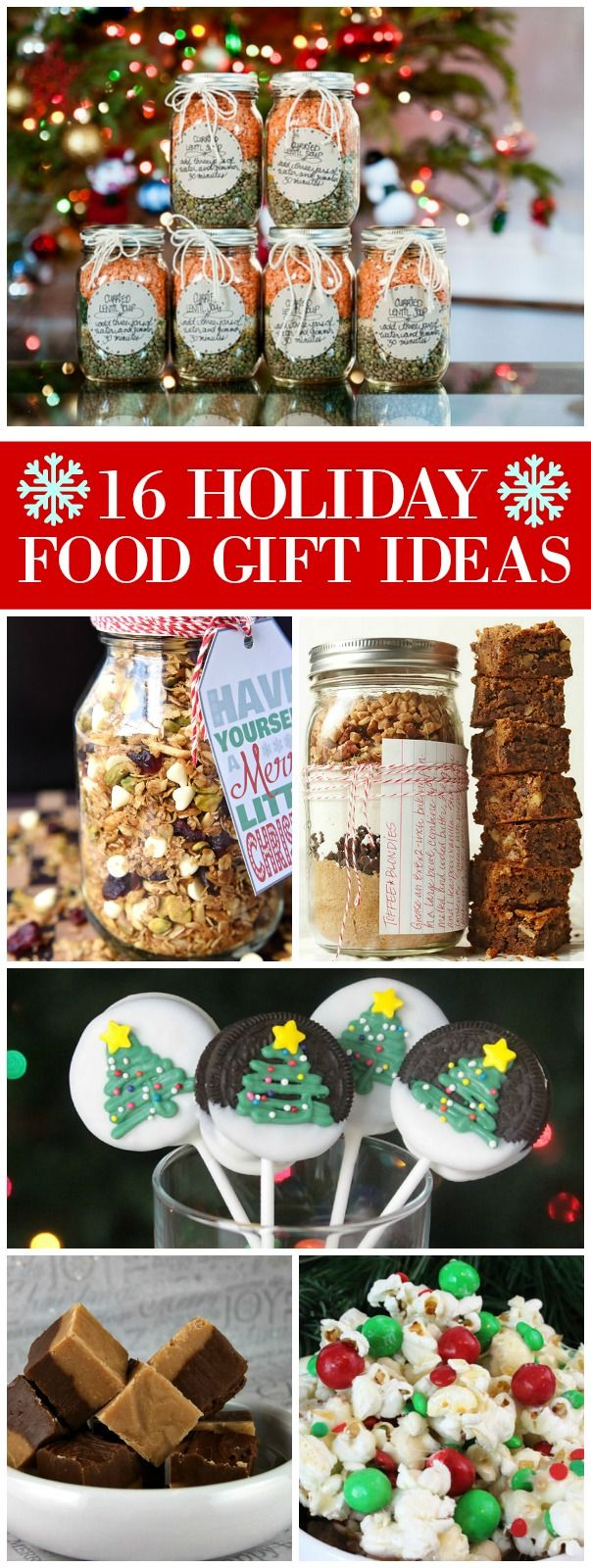 16 Holiday Food Gift Ideas (recipes included!): soup mix in a jar, cookies in a ...