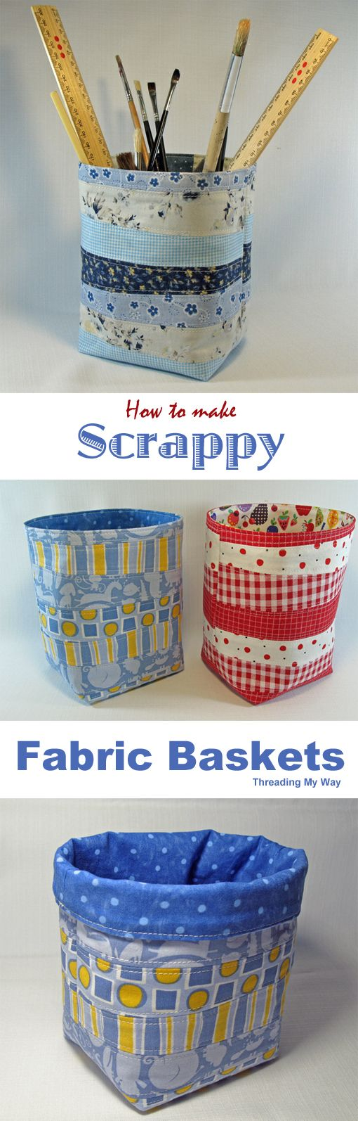 Learn how to make a scrappy fabric basket. Tutorial shows how to use fabric scra...