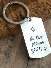 Items similar to Graduation Key Chain, Gift for Graduate, Hand Stamped Keychain, Personalized Keychain, Oh the Places You'll Go,  Graduation, Custom Keychain on Etsy