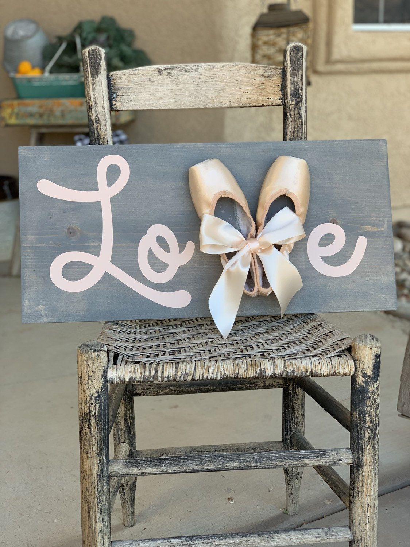 Ballet Love Sign, Pointe Shoes, Girls Ballerina Bedroom Decor, Baby Nursery, Dance, Teacher, Recital, Dancer, Graduation, Gift, Wall Art