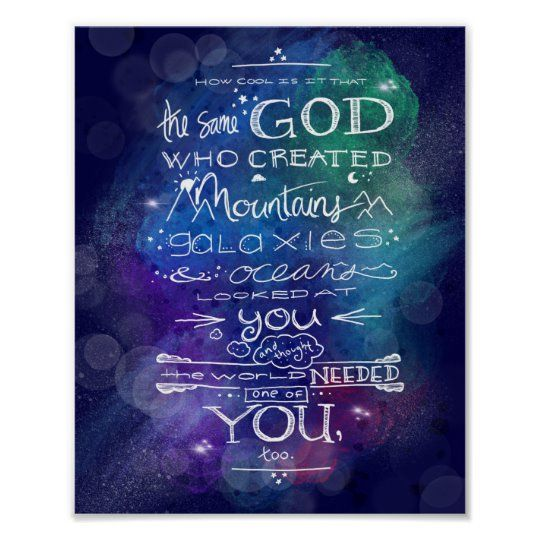 Same God who created mountains galaxies and oceans Poster